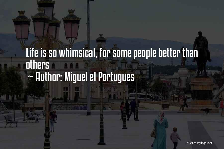 Miguel El Portugues Quotes 491493