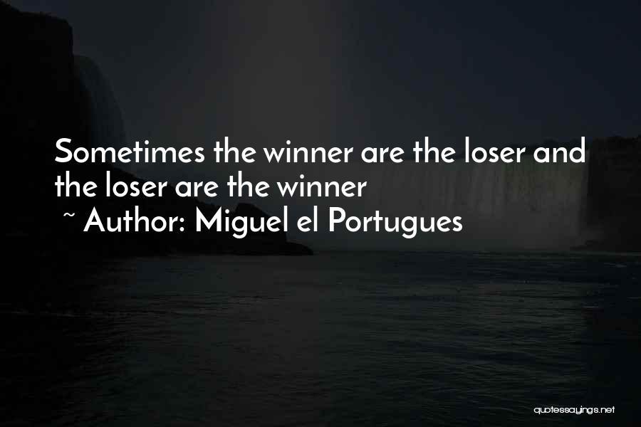 Miguel El Portugues Quotes 610437
