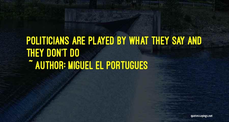 Miguel El Portugues Quotes 620538