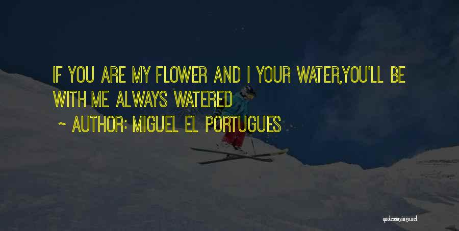 Miguel El Portugues Quotes 658468