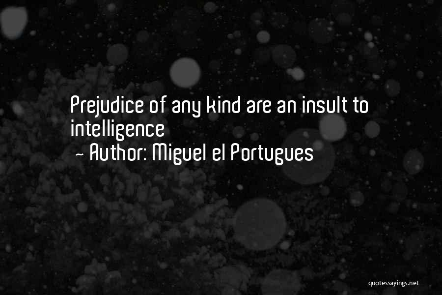 Miguel El Portugues Quotes 670011