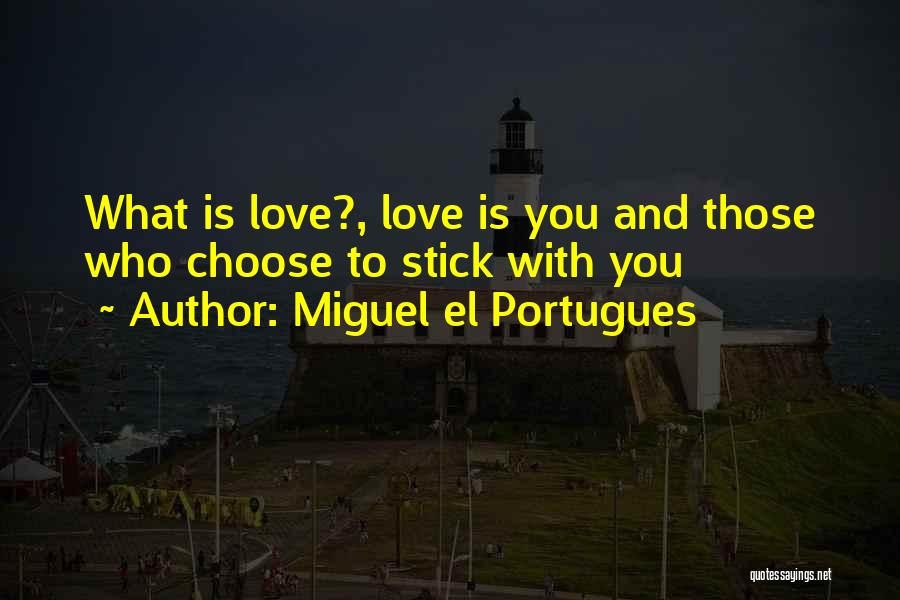 Miguel El Portugues Quotes 823764