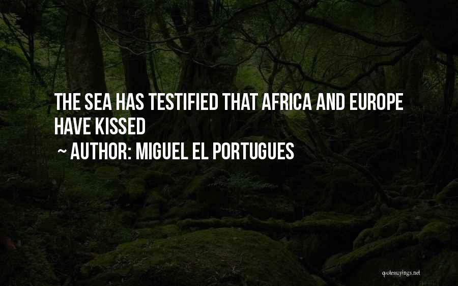 Miguel El Portugues Quotes 954749