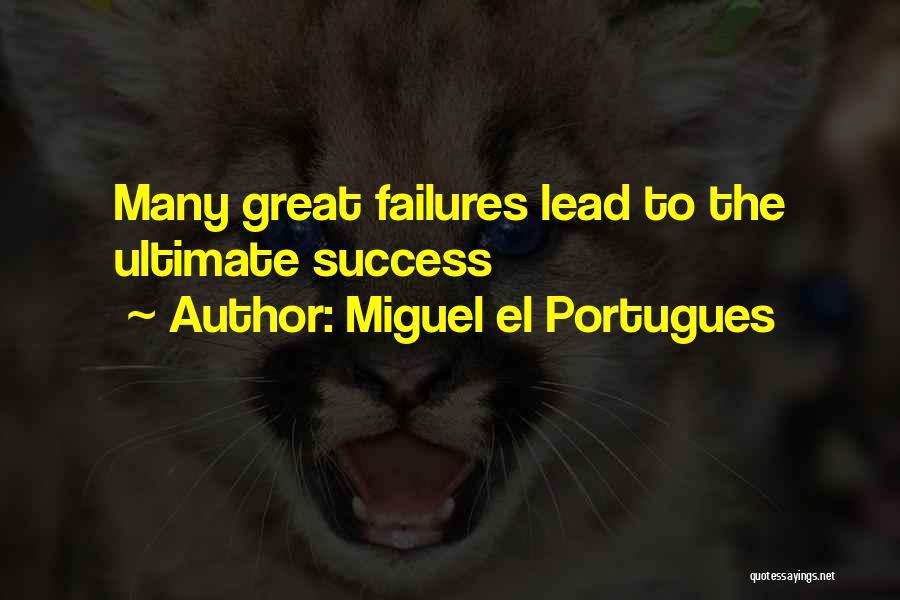 Miguel El Portugues Quotes 98448