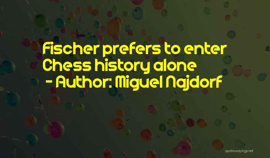 Miguel Najdorf Quotes 1570226