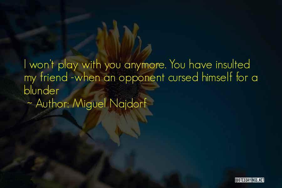 Miguel Najdorf Quotes 760134