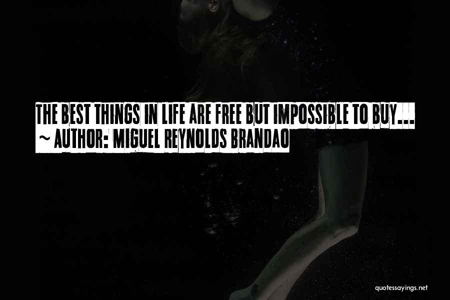 Miguel Reynolds Brandao Quotes 1184762