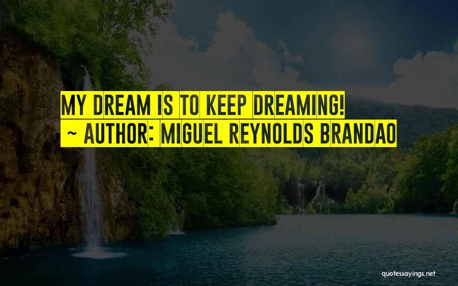 Miguel Reynolds Brandao Quotes 1283263