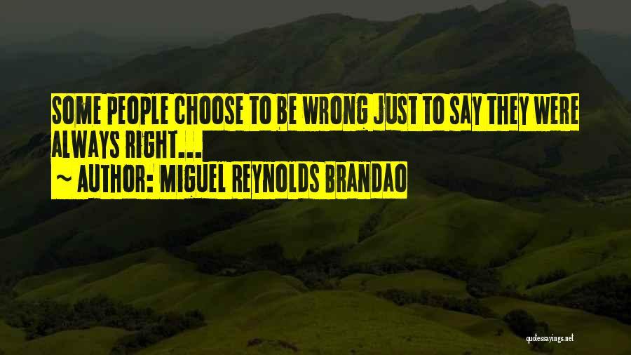 Miguel Reynolds Brandao Quotes 1334743