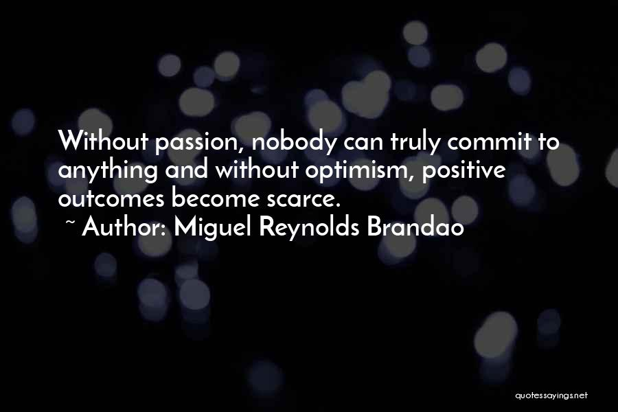 Miguel Reynolds Brandao Quotes 1642928