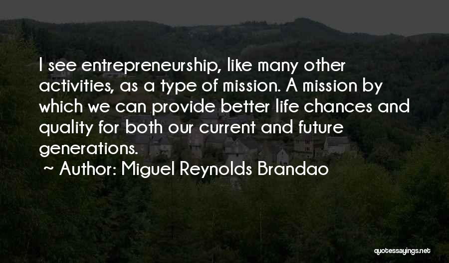 Miguel Reynolds Brandao Quotes 186470