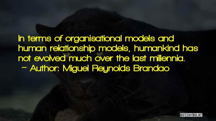 Miguel Reynolds Brandao Quotes 1984891