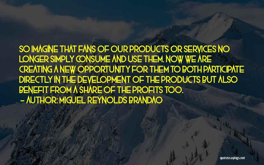 Miguel Reynolds Brandao Quotes 850317
