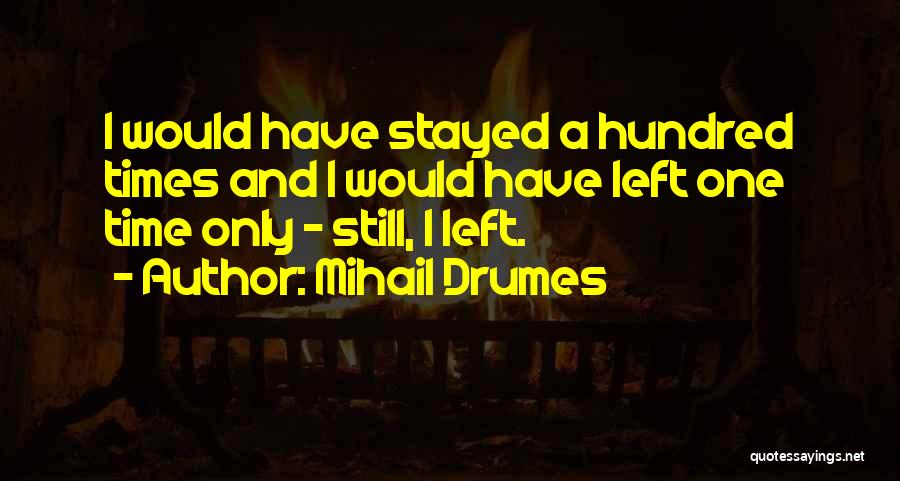 Mihail Drumes Quotes 1558956