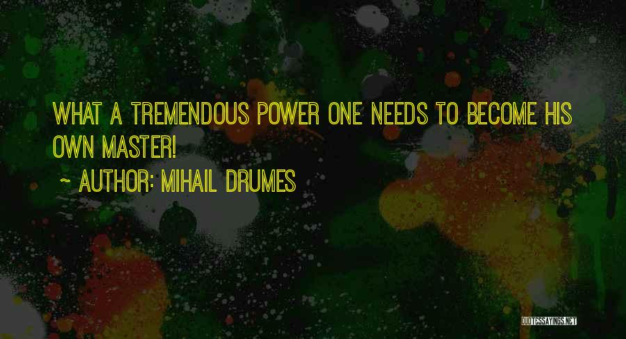 Mihail Drumes Quotes 1562584