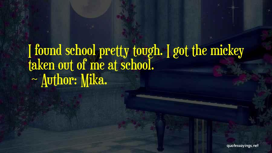 Mika. Quotes 1309238