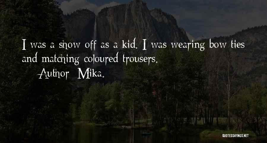 Mika. Quotes 1384893