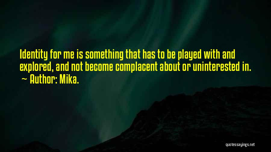 Mika. Quotes 1532774