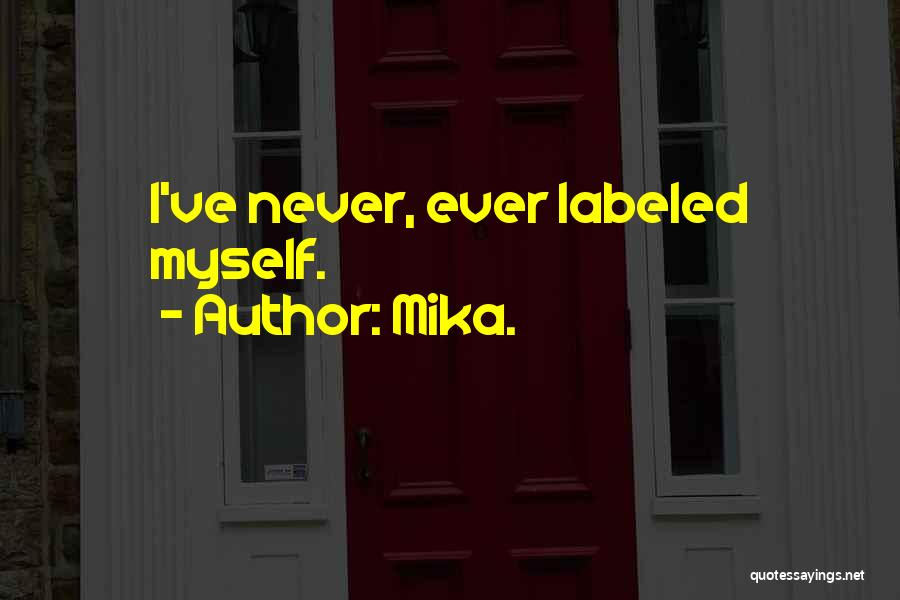 Mika. Quotes 1552066
