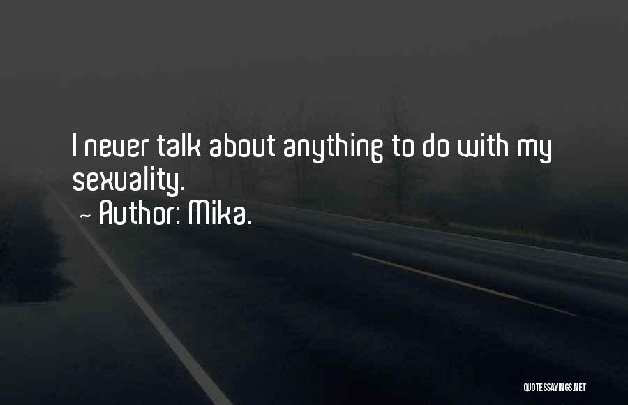 Mika. Quotes 1644225