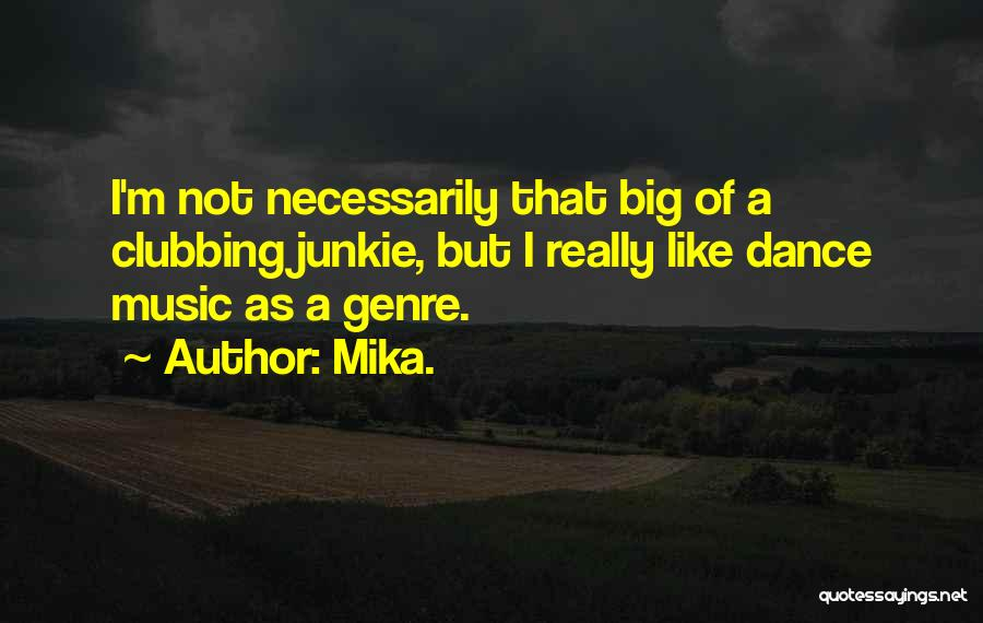 Mika. Quotes 1749804
