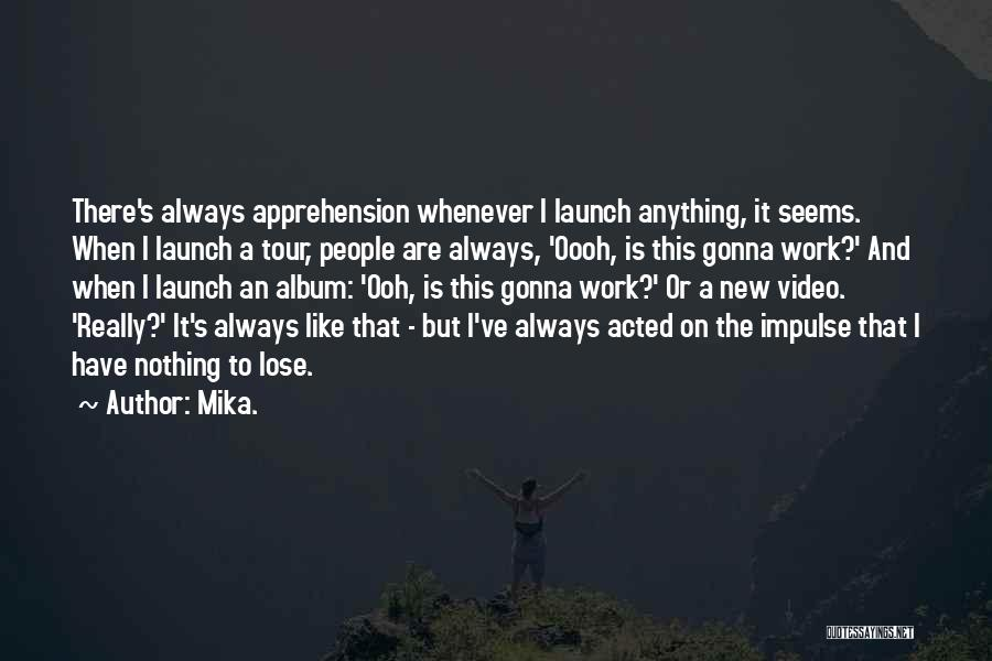 Mika. Quotes 1832539