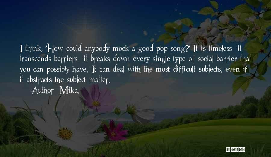 Mika. Quotes 1963397