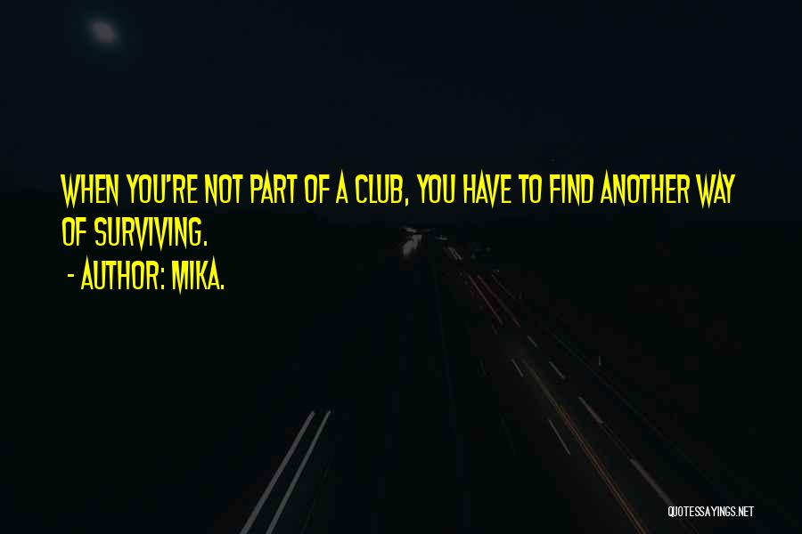 Mika. Quotes 2156184