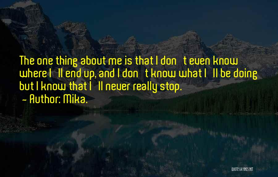 Mika. Quotes 2213582