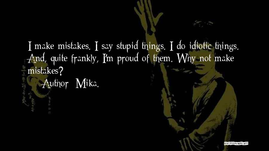 Mika. Quotes 672959