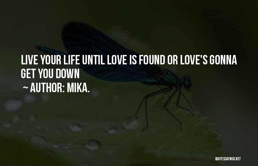Mika. Quotes 712899