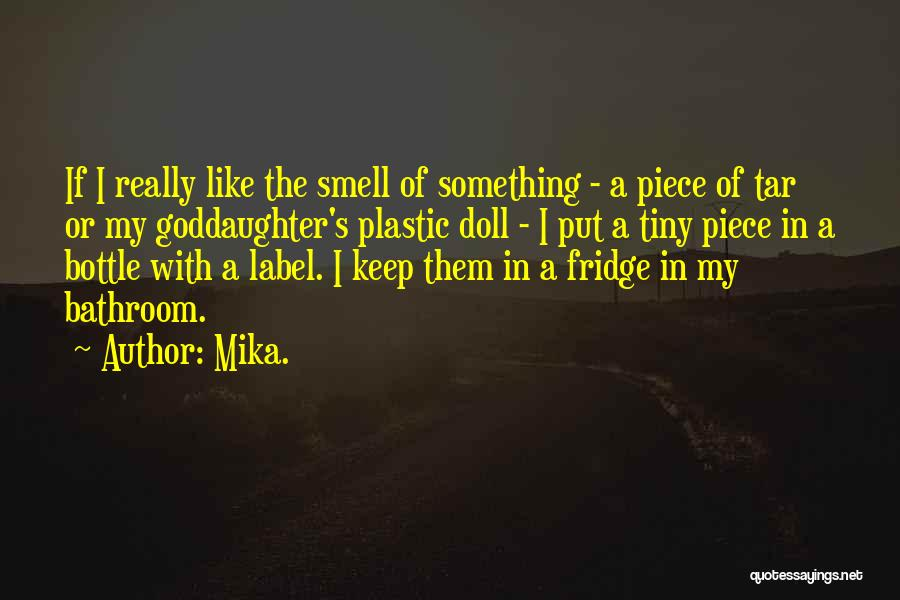 Mika. Quotes 760456