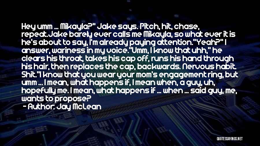 Mikayla Quotes By Jay McLean