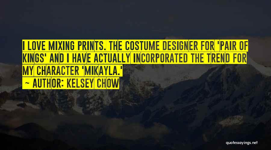 Mikayla Quotes By Kelsey Chow