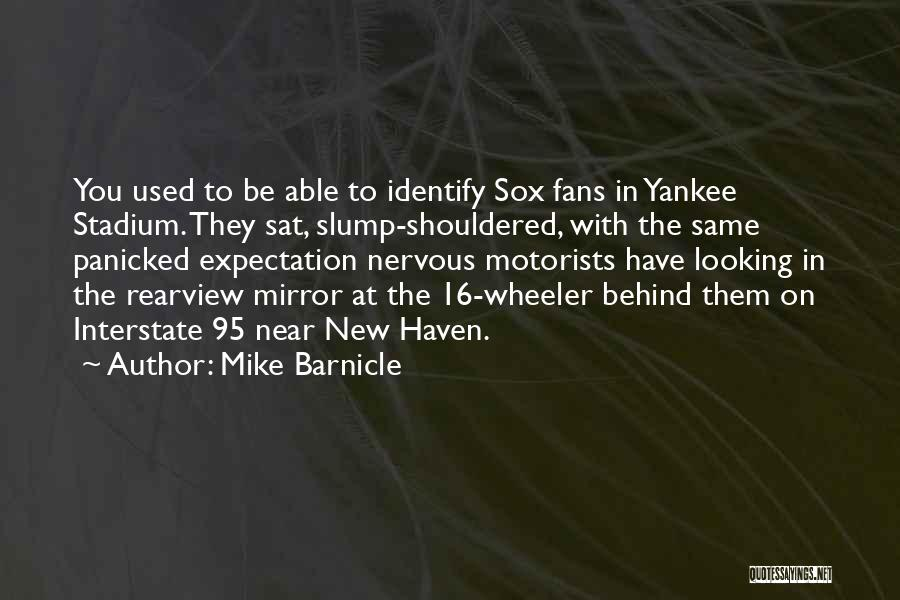 Mike Barnicle Quotes 1243684