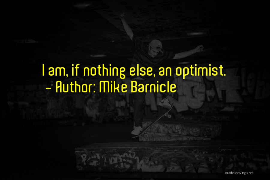 Mike Barnicle Quotes 1837567