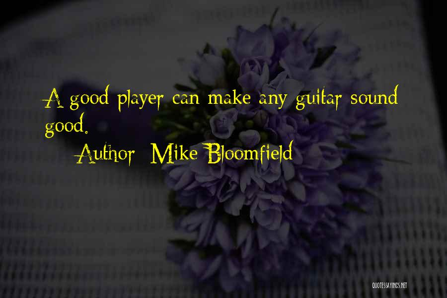 Mike Bloomfield Quotes 1081857