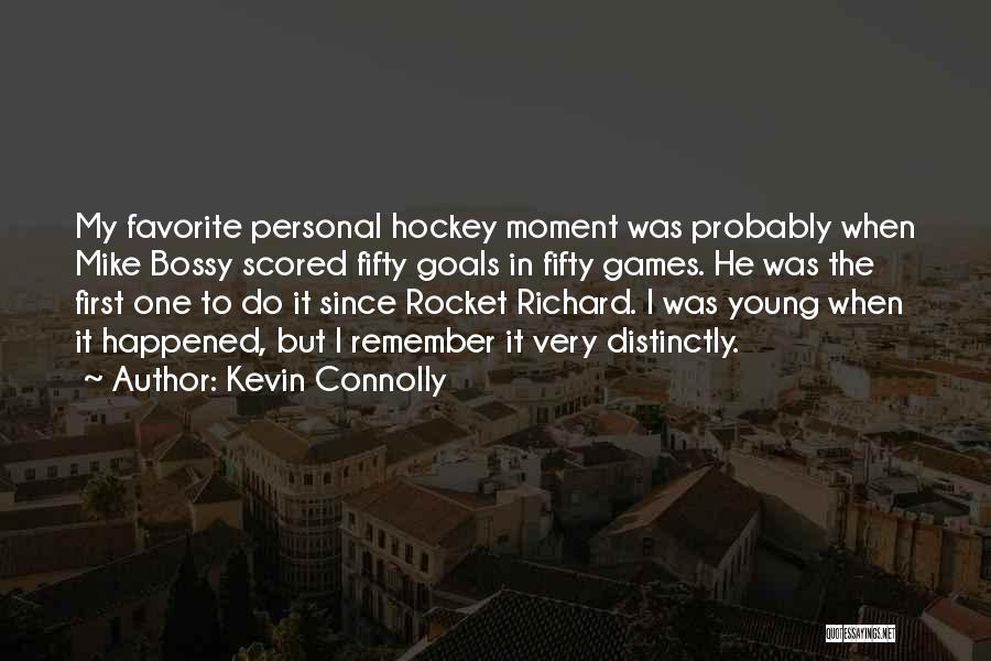 Mike Bossy Quotes By Kevin Connolly