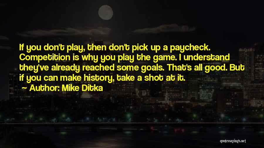 Mike Ditka Quotes 1025337