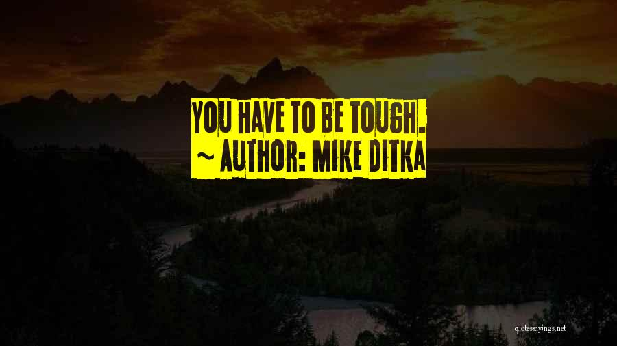 Mike Ditka Quotes 1052605