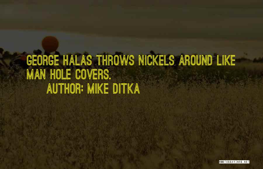 Mike Ditka Quotes 1071687