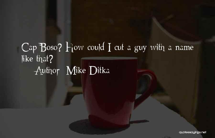 Mike Ditka Quotes 1270888