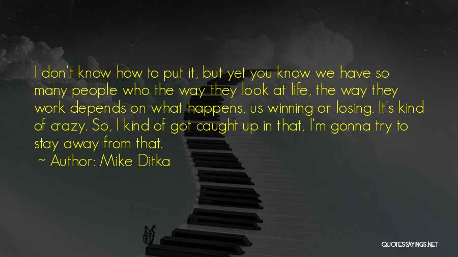Mike Ditka Quotes 1272641