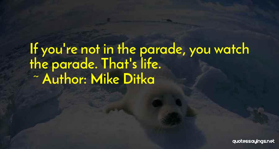 Mike Ditka Quotes 1341185