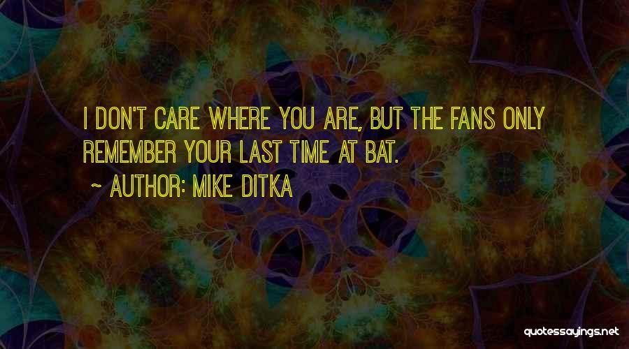 Mike Ditka Quotes 1356409