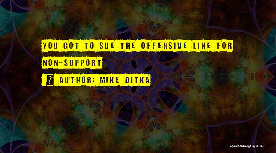 Mike Ditka Quotes 2006135
