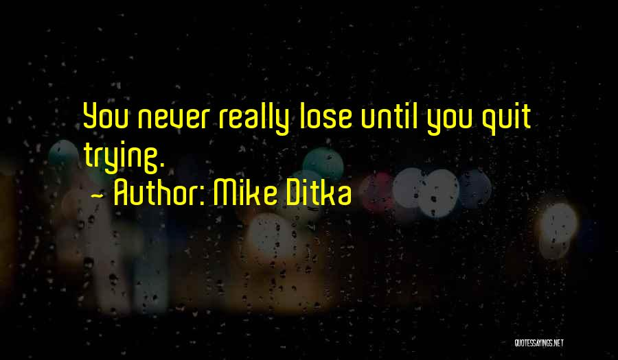 Mike Ditka Quotes 2165375
