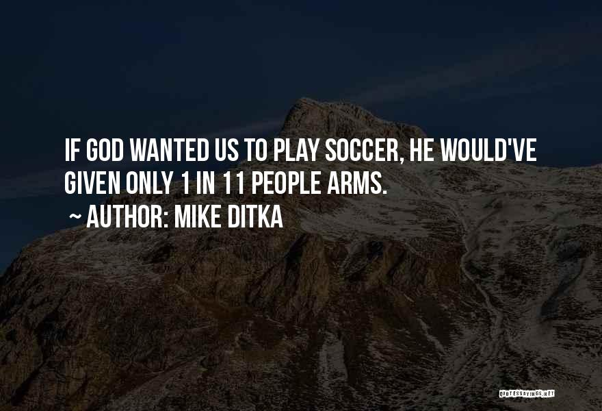 Mike Ditka Quotes 247584