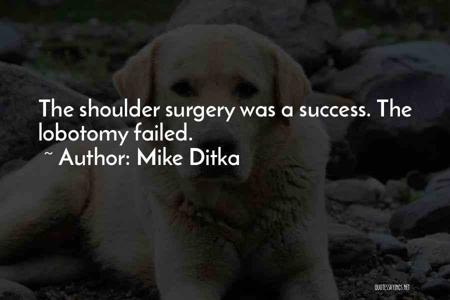 Mike Ditka Quotes 271408