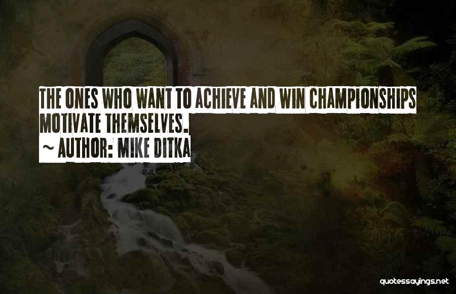 Mike Ditka Quotes 305330